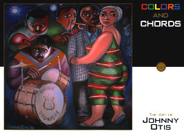 Colors and Chords:  The Art of Johnny Otis